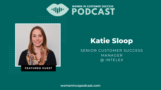 How to Be a CSM Your Clients will Adore – Katie Sloop